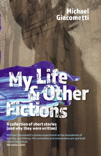 My Life & Other Fictions