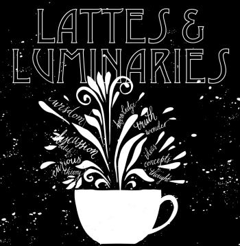 Lattes & Luminaries